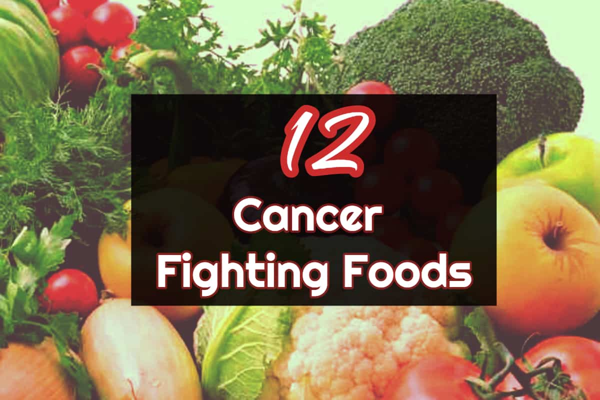 Top 12 Cancer Fighting Foods Infographic