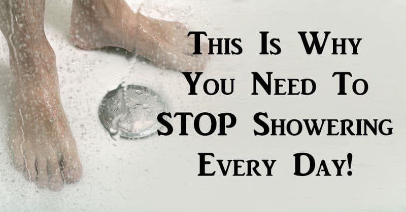Stop Showering Every Day